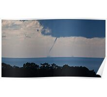AND . . . TWIN  waterspouts off tweed coast, 31 July 2009 Poster