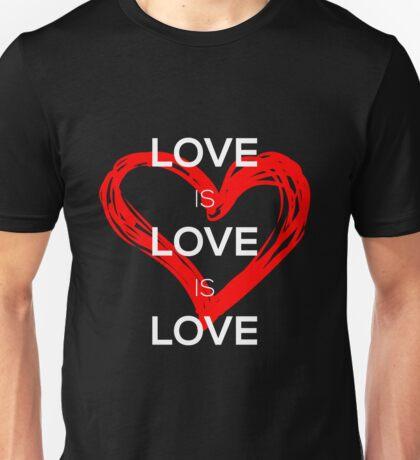 Love Is Love Is Love Unisex T-Shirt