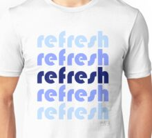 refresh Unisex T-Shirt