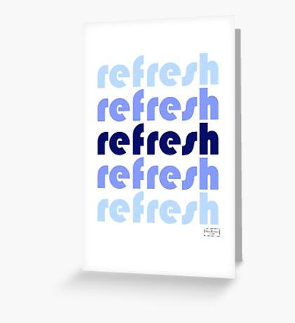 refresh Greeting Card