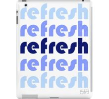 refresh iPad Case/Skin