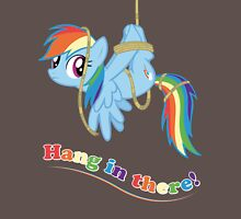 Hang in there, Pony! Unisex T-Shirt