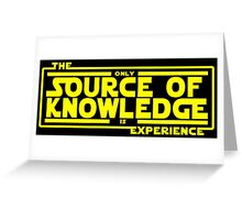 The only source of knowledge is experience. Greeting Card