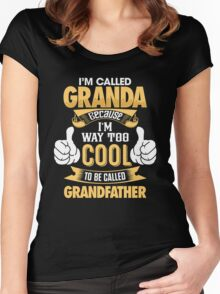 I'm Called Granda Because I'm Way Too Cool To be Called Grandfather T Shirts & Hoodies and more Women's Fitted Scoop T-Shirt
