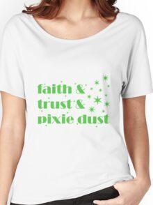 Faith & Trust & Pixie Dust Women's Relaxed Fit T-Shirt