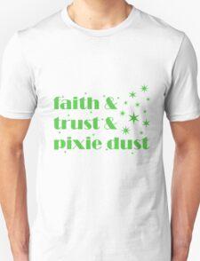Faith & Trust & Pixie Dust Unisex T-Shirt