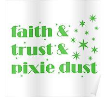 Faith & Trust & Pixie Dust Poster