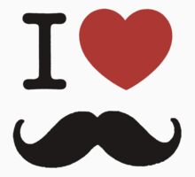 I Love Moustaches by infiniti