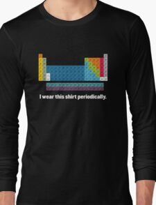 I Wear This Shirt Periodically. Long Sleeve T-Shirt