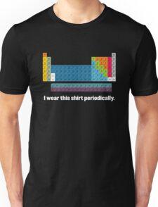 I Wear This Shirt Periodically. Unisex T-Shirt