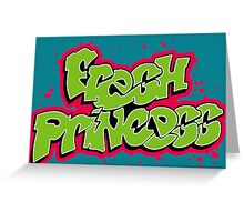 Fresh Princess Greeting Card