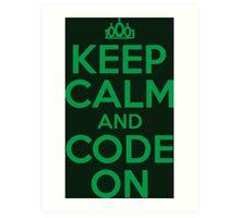 Keep Calm and Code On Art Print