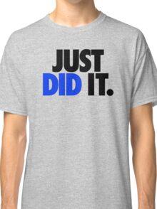 JUST DID IT. - BLUE Classic T-Shirt