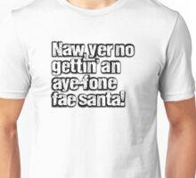 Naw, yer no gettin' an aye-fone Unisex T-Shirt