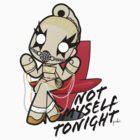 Not Myself Tonight by steppuki