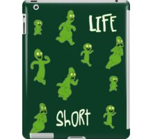 Life is too Short  iPad Case/Skin