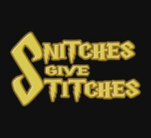 Snitches Give Stitches by Keez