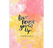 Love Never Gives Up Photographic Print