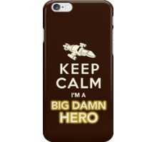 Keep Calm, I'm a Big Damn Hero Firefly Shirt iPhone Case/Skin
