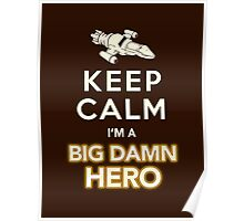 Keep Calm, I'm a Big Damn Hero Firefly Shirt Poster