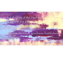 Fruit Of The Spirit Photographic Print