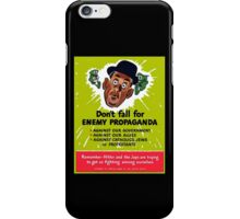 Don't fall for enemy propaganda iPhone Case/Skin