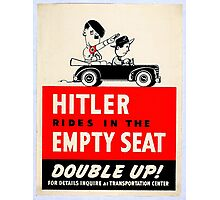 Hitler Rides in the Empty Seat Photographic Print
