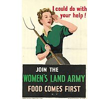 Join the Women's Land Army - Food Comes First Photographic Print