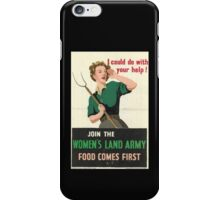 Join the Women's Land Army - Food Comes First iPhone Case/Skin