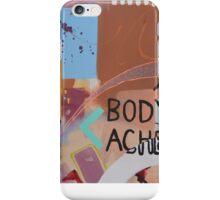 Body Ache iPhone Case/Skin