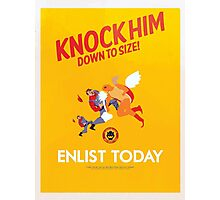 Knock Him Down to Size - Enlist Today Photographic Print
