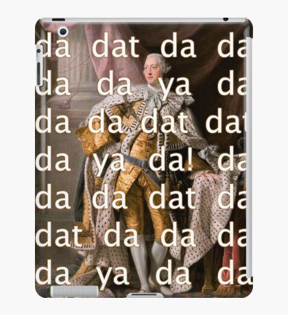 You'll be Back Hamilton King George III Da dat iPad Case/Skin