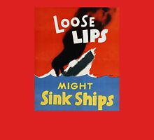 Loose Lips Might Sink Ships Unisex T-Shirt