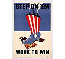Step On 'Em - Work to Win Photographic Print