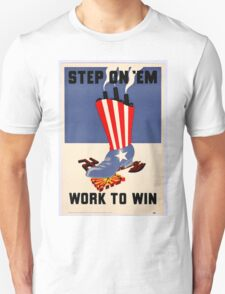 Step On 'Em - Work to Win T-Shirt