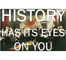 History has its Eyes on You Hamilton Declaration of Independence Photographic Print