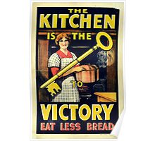 The Kitchen is the Key to Victory - Eat Less Bread Poster