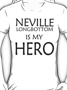Neville Longbottom is my hero T-Shirt