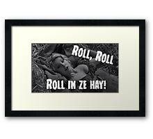 Roll in ze hay! Framed Print