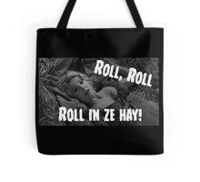 Roll in ze hay! Tote Bag