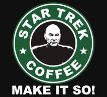 Star Trek Coffee - Make it So! by s1lentb0b