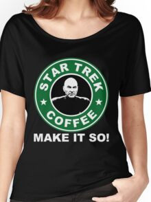 Star Trek Coffee - Make it So! Women's Relaxed Fit T-Shirt