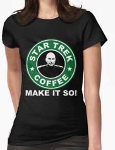 Star Trek Coffee - Make it So! Womens Fitted T-Shirt