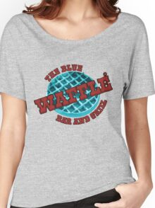 The Blue Waffle – Bar & Grill Women's Relaxed Fit T-Shirt