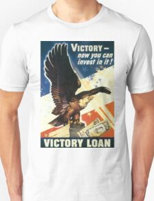 Victory - Now you can invest in it. Victory Loan T-Shirt