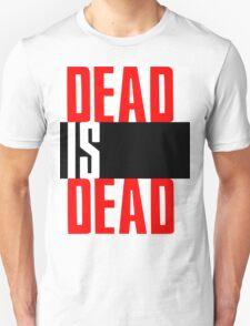 DEAD IS DEAD T-Shirt