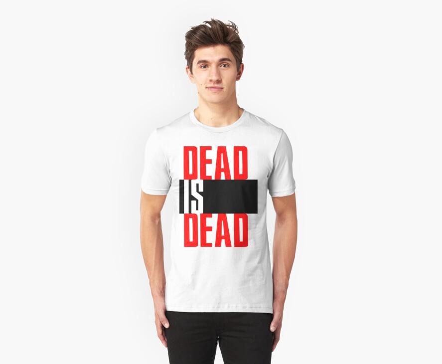 DEAD IS DEAD by Jwwallman