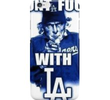 Don't Mess With LA iPhone Case/Skin