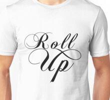 ROLL UP Unisex T-Shirt