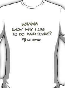 Handstands are Fun! T-Shirt
